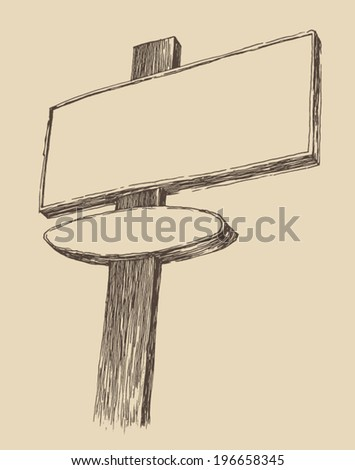 wood signboard with place for your text (wooden sign) vintage illustration, engraved retro style, hand drawn, sketch - stock vector