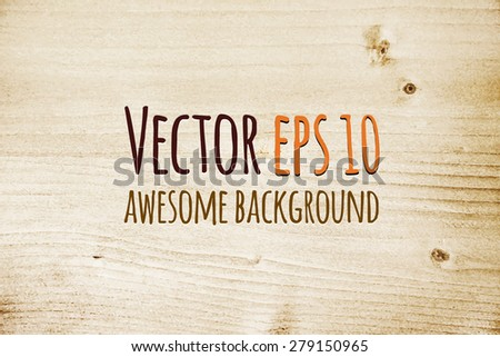 Wood texture, vector Eps10 illustration. Natural Wooden Background. - stock vector