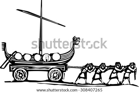 Woodcut style expressionist image of viking slaves hauling a ship on a wagon. - stock vector