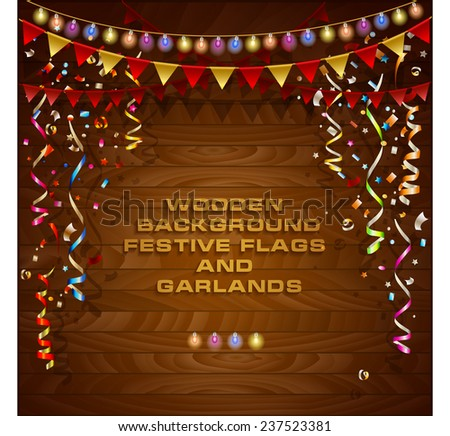 Wooden background. Festive garland and colorful flags, confetti. Party time. - stock vector