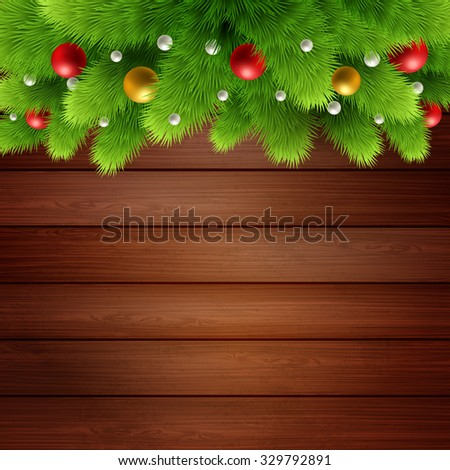 Wooden background with branches of Christmas tree and baubles - stock vector