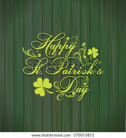 Wooden background with St. Patrick day. Saint Patrick's Day Typographic Background - stock vector