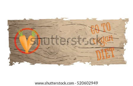 Wooden banner with the words go to vegan diet