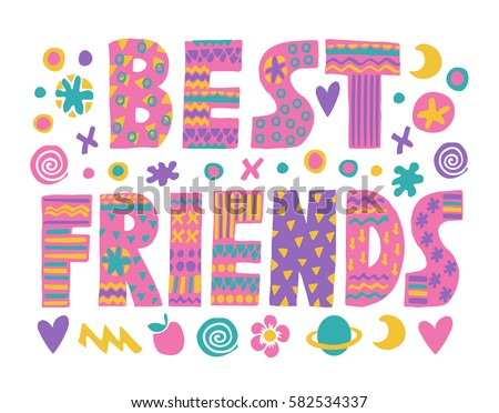 Word Art Best Friends Lettering With Colorful Flowers And Decorative ElementsIsolated On White Background