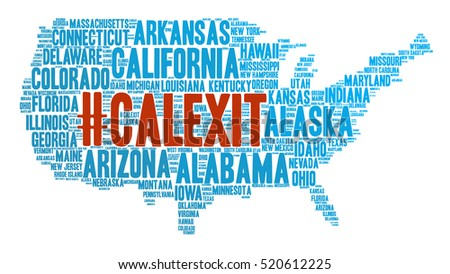 Word cloud containing names of USA states in the shape of United States of America, with word Calexit emphasized in the center.