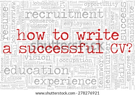 """Word cloud related to job interview, employment and recruitment. Words """"How to write a successful CV?"""" emphasized. - stock vector"""