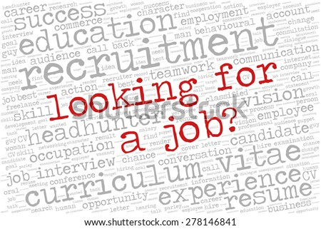 """Word cloud related to job interview, employment and recruitment. Words """"Looking for a job?"""" emphasized. - stock vector"""