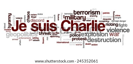 "Word cloud with terms related to terrorism, terror, hatred, geopolitics, destruction and violence, with words ""Je suis Charlie"" emphasized as symbol of fight against terror - stock vector"