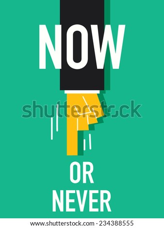 Word NOW OR NEVER - stock vector