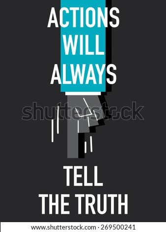 Words ACTIONS WILL ALWAYS TELL THE TRUTH - stock vector