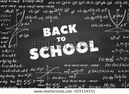 Words Back to School on blackboard. Vector education school blackboard background with formulas, equations and figures, handwritten on a blackboard