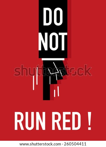 Words DO NOT RUN RED