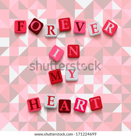 """Words """"forever in my heart"""" with colorful blocks on a geometric background. Description with bright cubes. Valentine's day card. Vector illustration EPS 10. - stock vector"""