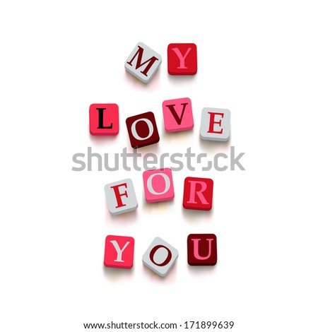 "Words ""my love for you"" with colorful blocks isolated on a white background. Description with bright cubes. Valentine's day card. Vector illustration EPS 10. - stock vector"