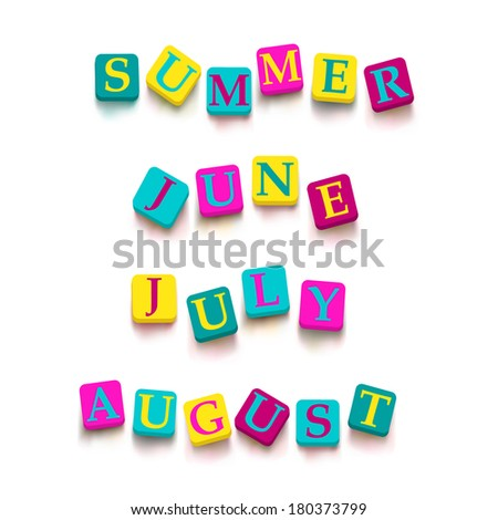 "Words ""summer"", ""june"", ""july"", ""august"" with colorful blocks isolated on a white background. Descriptions with bright cubes. Vector illustration EPS 10. - stock vector"