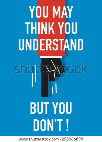 Words YOU MAY THINK YOU UNDERSTAND BUT YOU DON'T - stock vector