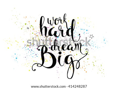 Work hard dream big inspirational inscription stock vector