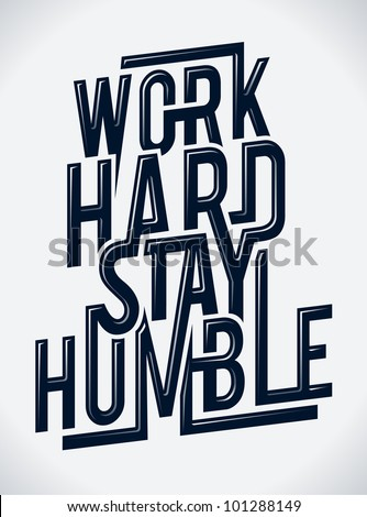 Work hard stay humble typography vector illustration. - stock vector