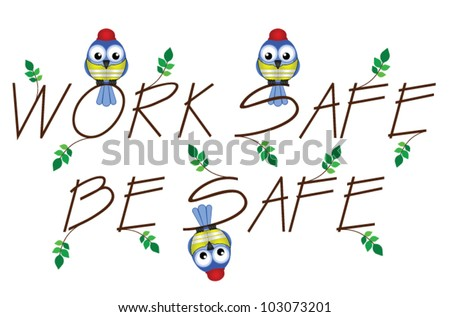 Work Safe Be Safe twig text isolated on white background - stock vector