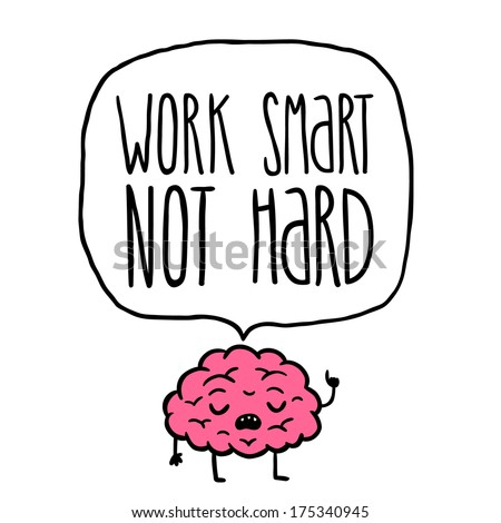 work smart not hard vector illustration. - stock vector