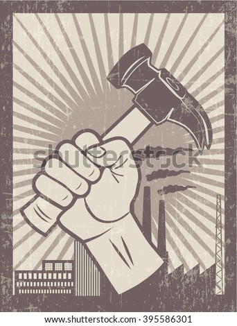 WORKERS RIGHTS (hand holding hammer) poster illustration vector - stock vector
