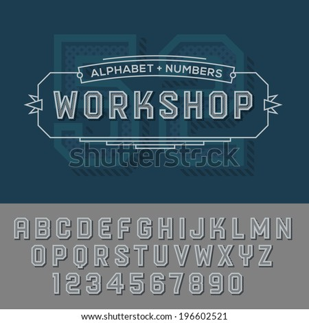 Workshop alphabet and numbers, retro style. Vector illustration. - stock vector