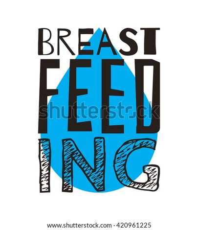 World breastfeeding week poster or placard with Breastfeeding lettering and drop of milk. Concept for banner, postcard, poster design. Vector illustration.