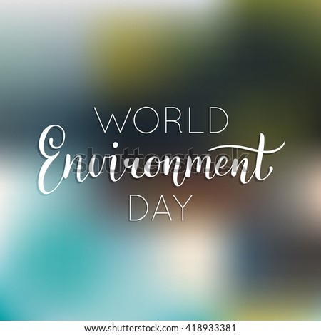 World environment day card, background. Vector illustration. Hand lettering - stock vector
