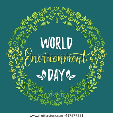 World environment day card, background. Vector illustration in floral frame. Handwritten lettering - stock vector