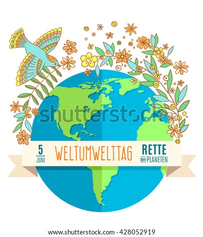 World environment day concept with mother earth globe and green leaves and flowers. German translation of the inscription: World Environment day. Save the Planet. 5 June. Vector Illustration. - stock vector