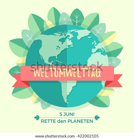 World environment day concept with mother earth globe and green leaves. German translation of the inscription: World Environment day. Save the Planet. 5 June. Vector Illustration - stock vector