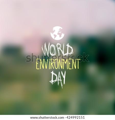 World environment day vector card on blurry background with globe. - stock vector