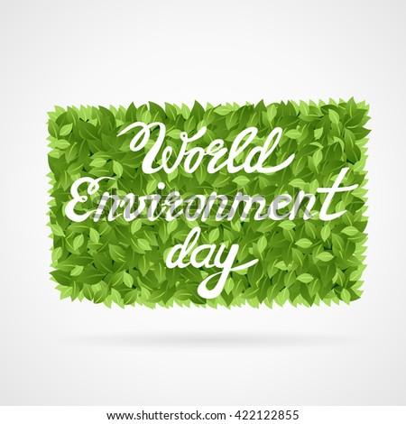 World environment day vector card,poster.World environment day background. World environment day vector typography. World environment day lettering.World environment day text card with green leafs - stock vector
