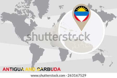 World map with magnified Antigua and Barbuda. Antigua and Barbuda flag and map.