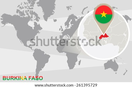 World map with magnified Burkina Faso. Burkina Faso flag and map. - stock vector
