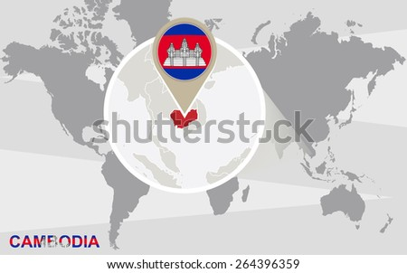 World map with magnified Cambodia. Cambodia flag and map.  - stock vector