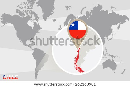 World map with magnified Chile. Chile flag and map. - stock vector