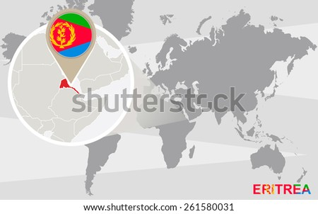 World map with magnified Eritrea. Eritrea flag and map. - stock vector