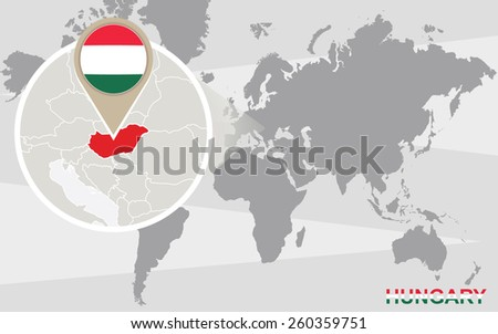 World map with magnified Hungary. Hungary flag and map. - stock vector