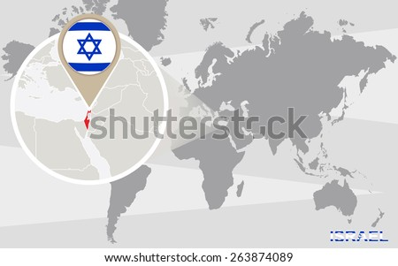 World map with magnified Israel. Israel flag and map. - stock vector