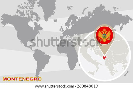 World map with magnified Montenegro. Montenegro flag and map. - stock vector