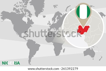 World map with magnified Nigeria. Nigeria flag and map. - stock vector