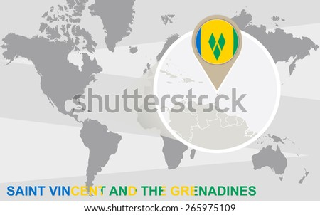 World map with magnified Saint Vincent and the Grenadines. Saint Vincent and the Grenadines flag and map. - stock vector