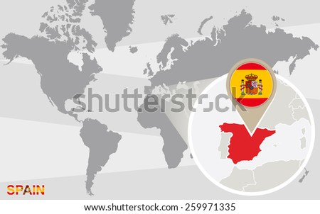 World map with magnified Spain. Spain flag and map. - stock vector