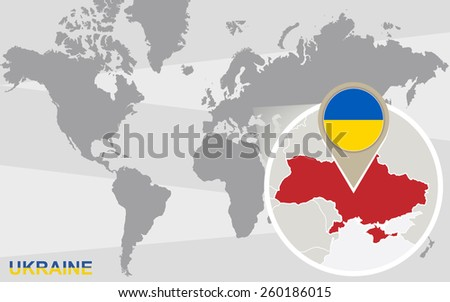 World map with magnified Ukraine. Ukraine flag and map. - stock vector