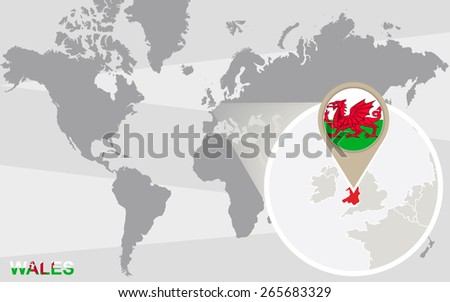 World map with magnified Wales. Wales flag and map. - stock vector
