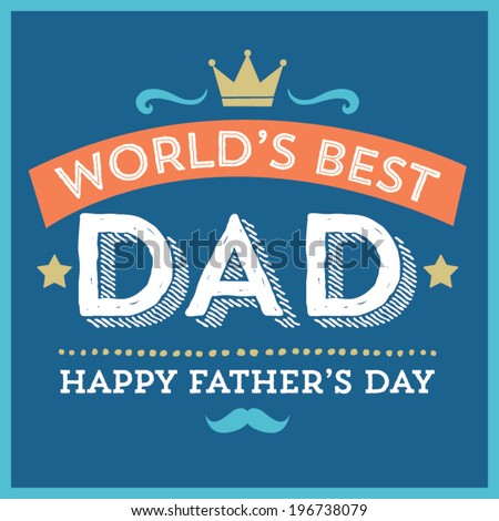 World's Greatest Dad - Happy Father's Day - King Crown Vector - stock vector