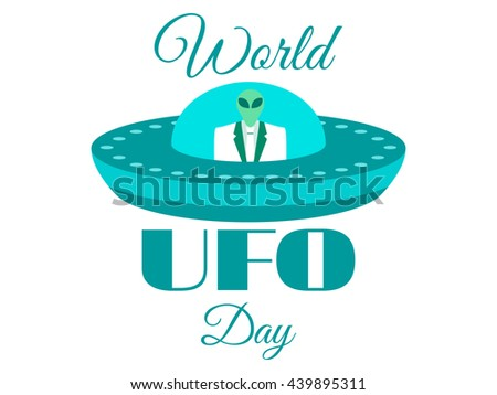 World UFO Day, the alien in a spaceship. Vector illustration. - stock vector