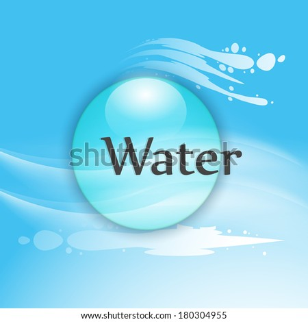 World Water Day concept with stylish text  Water and water drop on blue background.  - stock vector
