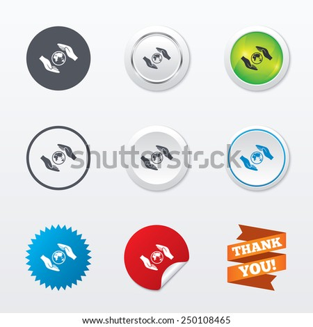Worldwide insurance sign icon. Hands protect cover planet symbol. Travel insurance. World peace. Circle concept buttons. Metal edging. Star and label sticker. Vector